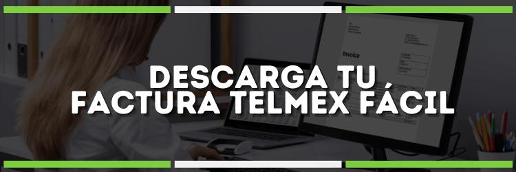 Factura Telmex   Obtenla fácilmente