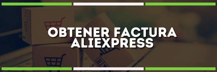 Factura AliExpress | ¡Solicítala fácilmente aquí!