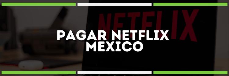 Imagen: Pagar Netflix en México   ¡todos los métodos aquí!