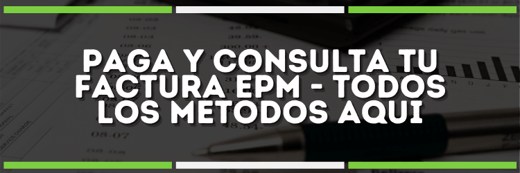 Pagar factura EPM | ¡Aprende aquí!