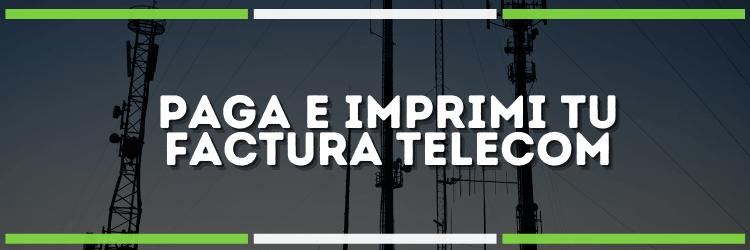 Factura Telecom | Cómo pagar + imprimir online