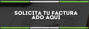 Factura ADO | Aprende cómo obtenerla aquí